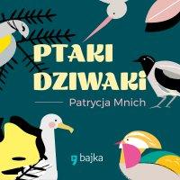Ptaki Dziwaki - Patrycja Mnich - audiobook