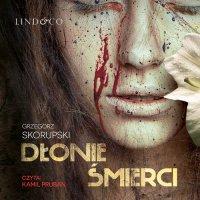 Dłonie śmierci - Grzegorz Skorupski - audiobook