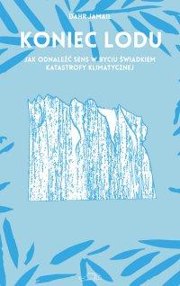 Koniec lodu - Dahr Jamail - ebook