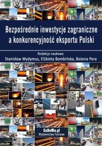Bezpośrednie inwestycje zagraniczne a konkurencyjność eksportu Polski - Stanisław Wydymus - ebook