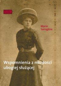 Wspomnienia z młodości ubogiej służącej - Marie Sansgene - ebook