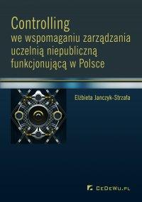 Controlling we wspomaganiu zarządzania uczelnią niepubliczną funkcjonującą w Polsce - Elżbieta Janczyk-Strzała - ebook