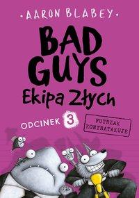 Bad Guys. Ekipa Złych. Odcinek 3. Futrzak kontratakuje - Aaron Blabey - ebook