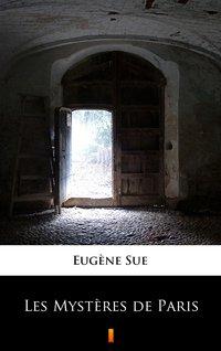 Les Mystères de Paris - Eugène Sue - ebook