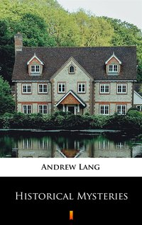 Historical Mysteries - Andrew Lang - ebook