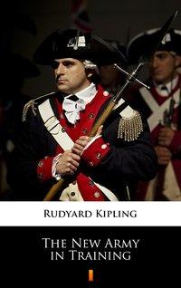 The New Army in Training - Rudyard Kipling - ebook