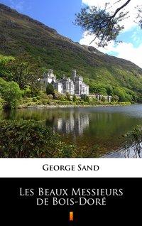 Les Beaux Messieurs de Bois-Doré - George Sand - ebook