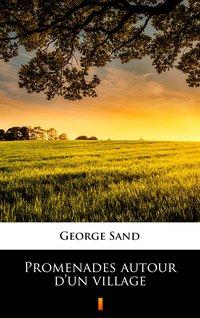 Promenades autour d'un village - George Sand - ebook