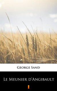 Le Meunier d'Angibault - George Sand - ebook