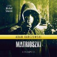 Matrioszki - Adam Karczewski - audiobook