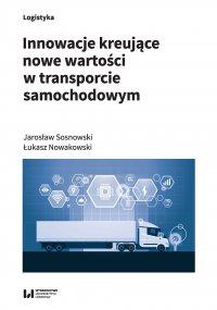 Innowacje kreujące nowe wartości w transporcie samochodowym - Jarosław Sosnowski - ebook