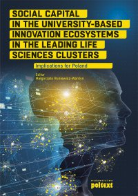 Social Capital in the University-Based Innovation Ecosystems in the Leading Life-Science Clusters: Implications for Poland - Małgorzata Runiewicz-Wardyn - ebook
