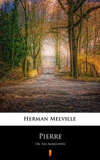 Pierre - Herman Melville - ebook