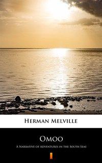 Omoo - Herman Melville - ebook