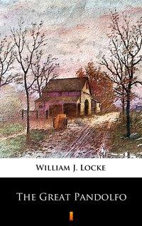 The Great Pandolfo - William J. Locke - ebook