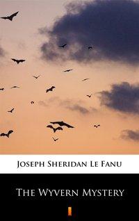 The Wyvern Mystery - Joseph Sheridan Le Fanu - ebook