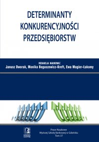 Determinanty konkurencyjności przedsiębiorstw. Tom 37 - Janusz Dworak - ebook