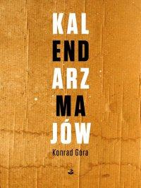 Kalendarz majów - Konrad Góra - ebook