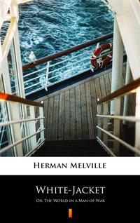 White-Jacket - Herman Melville - ebook