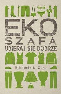Ekoszafa. Ubieraj się dobrze - Elizabeth L. Cline - ebook