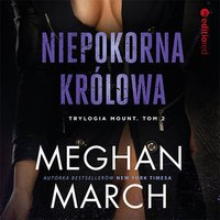 Niepokorna królowa - Meghan March - audiobook