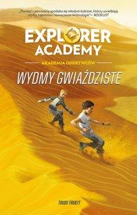 Explorer Academy: Akademia Odkrywców. Wydmy Gwiaździste. Tom 4 - Trudi Trueit - ebook