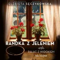 Randka z jeleniem - Elżbieta Sęczykowska - audiobook