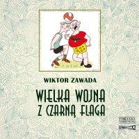 Wielka wojna z czarną flagą - Wiktor Zawada - audiobook