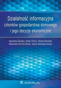 Działalność informacyjna członków gospodarstwa domowego i jego decyzje ekonomiczne - Agnieszka Dejnaka - ebook