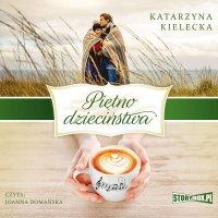 Piętno dzieciństwa - Katarzyna Kielecka - audiobook