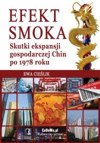 Efekt smoka. Skutki ekspansji gospodarczej Chin po 1978 roku - Ewa Cieślik - ebook