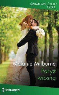 Paryż wiosną - Melanie Milburne - ebook