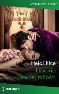 Historia pewnej miłości - Heidi Rice - ebook