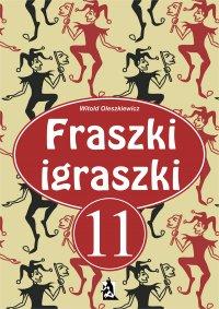 Fraszki igraszki 11 - Witold Oleszkiewicz - ebook