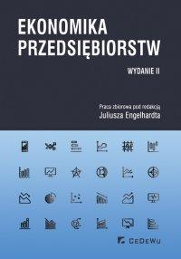 Ekonomika przedsiębiorstw. Wydanie II - Juliusz Engelhardt - ebook