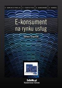 E-konsument na rynku usług - Tomasz Szopiński - ebook
