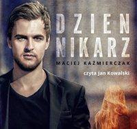 Dziennikarz - Maciej Kaźmierczak - audiobook