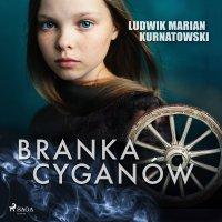 Branka Cyganów - Ludwik Marian Kurnatowski - audiobook