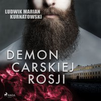 Demon carskiej Rosji - Ludwik Marian Kurnatowski - audiobook
