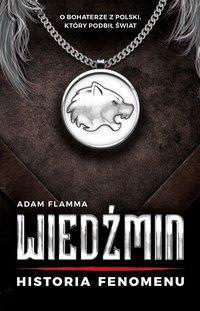 Wiedźmin. Historia fenomenu - Adam Flamma - ebook