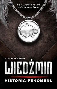 Wiedźmin. Historia fenomenu - Adam Flamma - ebook