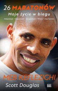 26 maratonów. Moje życie w biegu - Meb Keflezighi - ebook