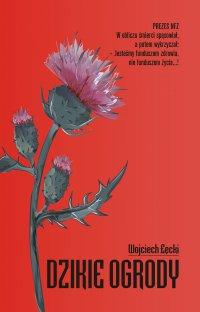 Dzikie ogrody - Wojciech Łęcki - ebook