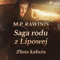 Saga rodu z Lipowej 11: Złota kałuża - Marian Piotr Rawinis - audiobook