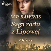 Saga rodu z Lipowej 12: Odina - Marian Piotr Rawinis - audiobook