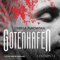 Gotenhafen. Tom 2 - Izabela Żukowska - audiobook