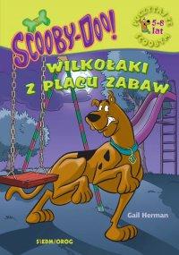 Scooby-Doo! Wilkołaki z placu zabaw - Gail Herman - ebook