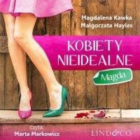 Kobiety nieidealne: Magda. Tom 1 - Magdalena Kawka - audiobook