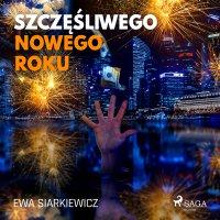 Szczęśliwego Nowego Roku - Ewa Siarkiewicz - audiobook