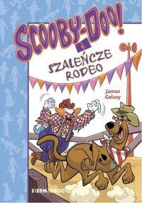 Scooby-Doo! I Szaleńcze rodeo - James Gelsey - ebook